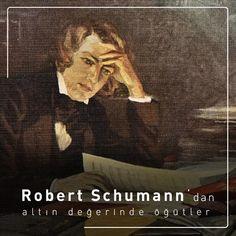 Alman müzisyen Robert Schumann'dan müzikle ilgilenenlere altın değerinde 17 tavsiye!  https://www.erturgutsanatmerkezi.com/robert-schumannden-ogutler/