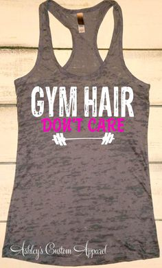 Women's Workout Tank, Gym Hair Don't Care, Funny Workout Tank, Gym Shirt, Fitness Gifts, Inspirational Shirt, Workout Tank, Burnout, Custom  by AshleysCustomApparel