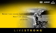 No, I'm not a cyclist. I'm not your athletic, sporty gal.And no, I dont have cancer. But thanks to Lance Armstrong, I discovered this site, livestrong.com. And their site is so unbelievable! it is helping me make this drastic lifestyle change...so TRY it!