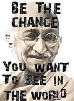 Be the Change....