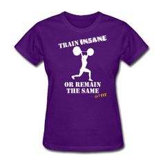 · ♥♡♥ · TRAIN INSANE · $19.99 · This is the women's style, men's is available also. Multiple shirt styles as well as multiple colors to choose from. Grab yours today! :)