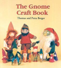 The Gnome Craft Book: Thomas Berger, Petra Berger: 9780863153006: Amazon.com: Books