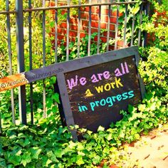 <3 We are all a work in progress