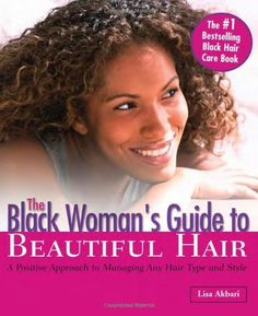 The Black Woman's Guide to Beautiful Hair: A Positive Approach to Managing any Hair Type and Style by Lisa Akbari Ph.D., http://www.amazon.com/dp/1570719055/ref=cm_sw_r_pi_dp_Syqurb1BQZ3RN