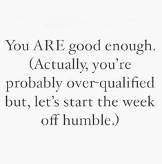 Babe Quotes, Badass Quotes, Mood Quotes, Quotes To Live By, Funny Quotes, Inspire Quotes, Quotes About Self Worth, Not Good Enough Quotes, I Know My Worth