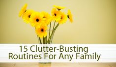 15 Clutter Busting Routines For Any Family. #organize