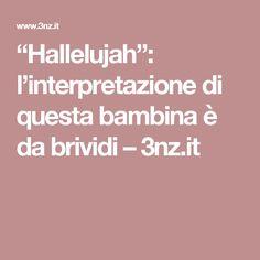 """""""Hallelujah"""": l'interpretazione di questa bambina è da brividi – 3nz.it"""