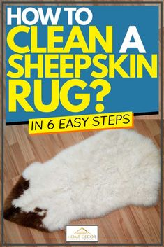 How To Clean A Sheepskin Rug In 6 Easy Steps. Article by HomeDecorBliss.com #HomeDecorBliss #HDB #home #decor