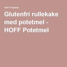 Glutenfri rullekake med potetmel - HOFF Potetmel
