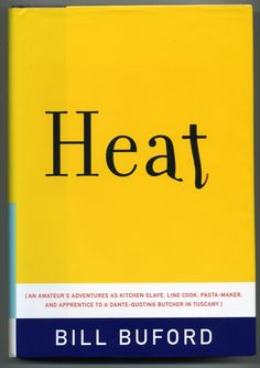 Heat by Bill Buford | 14 Books Every Food Lover Should Read. My 2014 Summer Reading List