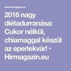 2016 nagy diétadurranása: Cukor nélkül, chiamaggal készül az eperlekvár! • Hirmagazin.eu Cukor
