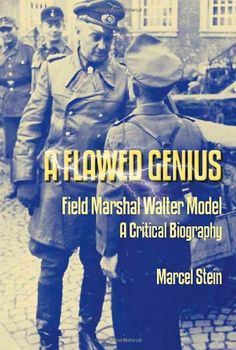 A Flawed Genius: Field Marshal Walter Model, A Critical Biography  -- Hardcover (304 pages), kindle -- Model was one of the most brutal of German Generals, and the higher he rose in rank, the more offensive his behavior became. #WWII #History