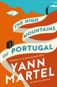 Author: Yann Martel Publisher: Random House Uk Ltd; Description of High Mountains Of Portugal; Title: High Mountains Of Portugal Author: Yann Martel ISBN: 17821 Books To Buy, New Books, Books To Read, Life Of Pi, Fire Book, Summer Reading Lists, Guy Names, What To Read, Book Lists