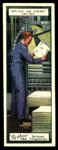"https://flic.kr/p/aQGh3K | British Trade Card - The Printer | Typhoo Tea  ""Whilst We Sleep"" (series of 25 issued in 1928) #4 Printing the morning newspaper"