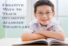 6 Creative Ways to Teach Students Academic Vocabulary
