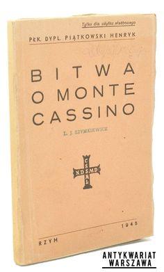 Bitwa o Monte Cassino Piątkowski Henryk płk. dypl. (Seria Biblioteka Orła Białego) (Rzym 1945)