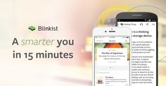 Blinkist lets you read the key lessons from 1,000+ nonfiction books in 15min or less. Start your free trial today and find out how.