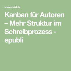 Kanban für Autoren – Mehr Struktur im Schreibprozess - epubli