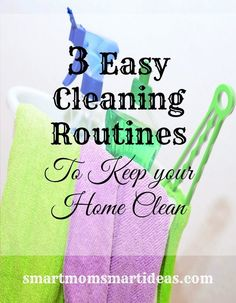 3 Easy Home Cleaning Routines to Keep Your Home Clean