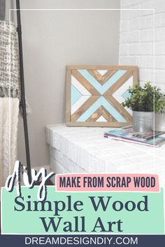 Clear your scrap pile and make this Simple DIY Wood Wall Art. Stain or paint the wood pieces to add color, style and character to your spaces. It works for rustic and farmhouse styles. #diy #woodworking #woodwallart #scrapwood Diy Wood Wall, Diy Wall Decor, Diy Home Decor, Simple Diy, Easy Diy, Diy Artwork, Artwork Ideas, Wood Pieces, Decorating On A Budget
