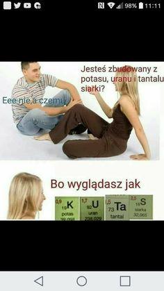 Czy tylko ja układałam różne słowa z pierwiastków w układzie okresowym? 😂 Wtf Funny, Funny Memes, Jokes, Polish Memes, Weekend Humor, Best Memes, Hetalia, Haikyuu, Haha