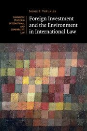 Foreign Investment and the Environment in International Law .- Cambridge University, 2015