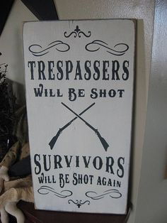 Trespassers Will Be Shot Survivors Will Be by thehomespunraven, $34.00- the hub will love this!