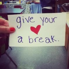 Give your heart a break, chica! :)