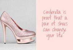 """Especial para mujeres: """"Cenicienta es una prueba de que un par de zapatos pueden cambiar tu vida."""" Cinderella Is Proof That A Pair Of Shoes Can Change Your LIfe"""
