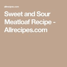 Sweet and Sour Meatloaf Recipe - Allrecipes.com