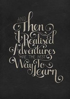 """And then I realized, adventures are the best way to learn.""  #TravelQuotes"