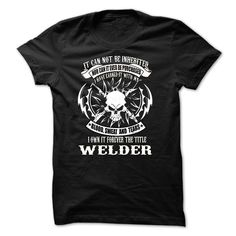 ARE YOU PROUD WELDER ? THIS IS FOR YOU ! T SHIRT