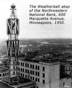 Weatherball on top of the Northwestern National Bank building, Minneapolis, Minnesota Historical Society Photograph Collection Miss Minnesota, Feeling Minnesota, Minnesota Home, Minneapolis Minnesota, Banks Building, Old Building, Minnesota Historical Society, Caribbean Cruise, Royal Caribbean