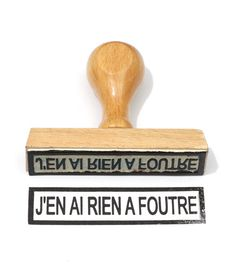 letampographe — Jen ai rien à foutre. French for I Don't Give a Fuck
