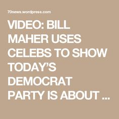 VIDEO: BILL MAHER USES CELEBS TO SHOW TODAY'S DEMOCRAT PARTY IS ABOUT OFFENDED FEELINGS AND NON-STOP APOLOGY….U MEAN HOLLYWOOD CREATED THE SNOWFLAKES :) « 70news