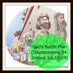 God's Battle Plan (Deuteronomy 34-Joshua 1,6,10-24)