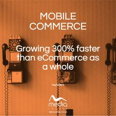 Mobile Commerce is growing 300% faster than eCommerce as a whole according to a recent study by PayPal!