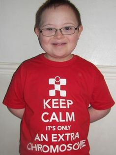 Keep Calm Children's T-shirts - Downs Syndrome Association. LOVE IT!