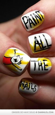Paint all the nails!!!!