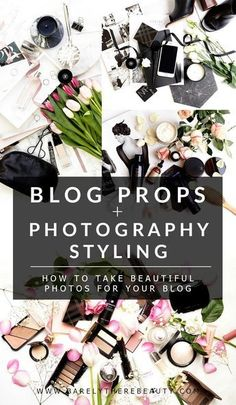 Blog Props and Photography Styling | How to Take Beautiful Photos for you Blog