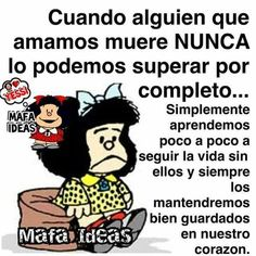 Así es... Mafalda Quotes, Grief Poems, Cartoon Wall, Card Sayings, Morning Messages, Spanish Quotes, Some Words, Family Love, Good Advice