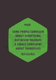 Some people complain about everything but never tolerate a single complaint about themselves