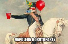 funny Happy Birthday meme with Napoleon Borntoparty. History Major, Ap World History, European History, Funny Puns, Funny Art, Hilarious, Art History Memes, Funny History, Classical Art Memes