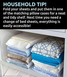 Storage secret: Fold all of your sheets up and place them inside a pillowcase to…