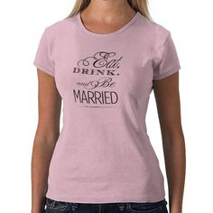 #eatdrinkandbemarried #bemarried #apparel #zazzle