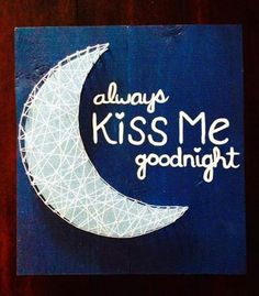 String Art Crescent Moon with Always Kiss Me Goodnight Hand-Painted Wall Art Light Blue on Etsy, $23.00