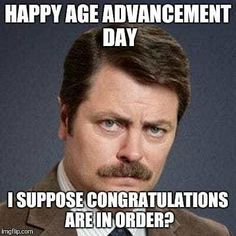 50 Funny Birthday Memes - Happy Birthday Funny - Funny Birthday meme - - happy birthday meme funny ron swanson age advancement The post 50 Funny Birthday Memes appeared first on Gag Dad. Birthday Memes For Men, Funny Happy Birthday Meme, Birthday Wishes For Brother, Happy Birthday For Him, Birthday Quotes For Him, Happy Birthday Images, Birthday Messages, Birthday Pictures, Happy Birthday Cards