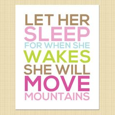 'Let Her Sleep For When She Wakes She Will Move Mountains' Throw Pillow by onceuponastar Clever Quotes, Cute Quotes, Best Quotes, Wall Art Quotes, Sign Quotes, Nursery Quotes, Wall Art Decor, Nursery Decor, New Baby Quotes