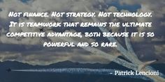 Not finance. Not strategy. Not technology. It is teamwork that remains the…
