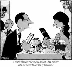 """""""I really shouldn't have any dessert. My trainer told me never to eat out of boredom."""" Political Cartoons, Funny Cartoons, Relationship Problems, The New Yorker, Tell Me, Trainers, Believe, Politics, Humor"""